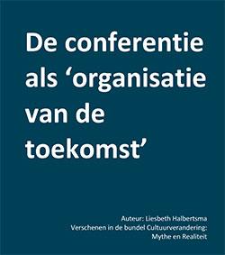 De conferentie als 'de organisatie van de toekomst'